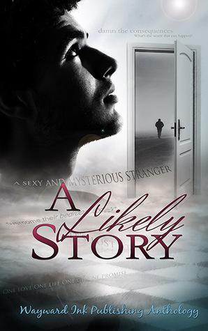 A Likely Story (A Wayward Ink Publishing Anthology)