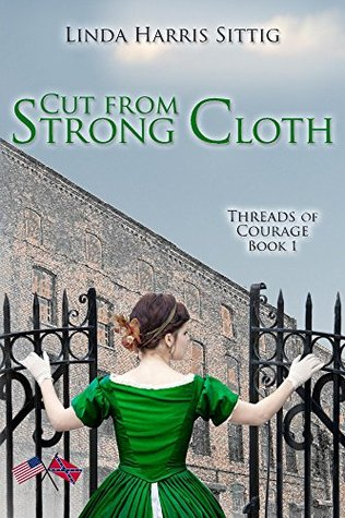 Cut From Strong Cloth (Threads of Courage Book 1)