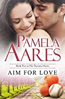 Aim For Love (The Tavonesi #5)