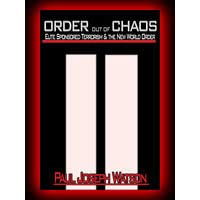 Order Out of Chaos (Elite Sponsored Terrorism & The New World Order)