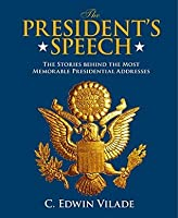 The President's Speech: The Stories behind the Most Memorable Presidential Addresses