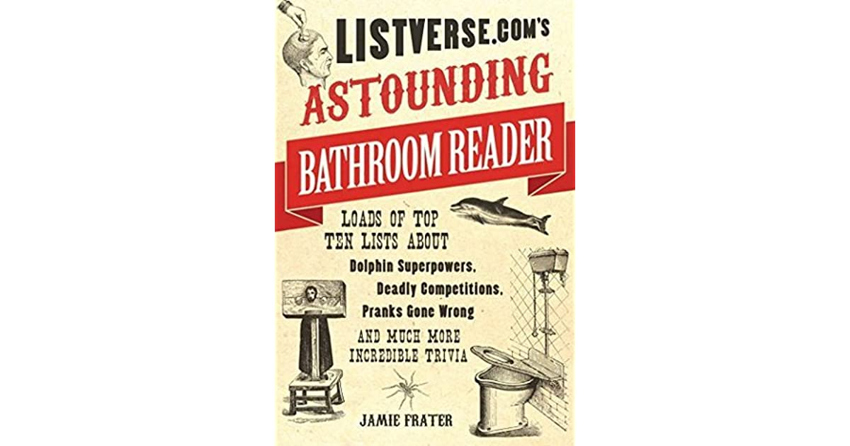Listverses astounding bathroom reader loads of top ten lists listverses astounding bathroom reader loads of top ten lists about dolphin superpowers deadly competitions pranks gone wrong and much more fandeluxe Gallery