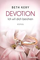 Devotion 2 - Ich will dich berühren: Roman