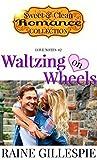 Waltzing on Wheels by Raine Gillespie