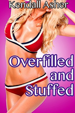 Overfilled and Stuffed (Older Man Younger Woman Menage Romance)