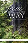 JESUS LED ME ALL THE WAY: 40 YEARS IN THE JUNGLES OF PAPUA, INDONESIA