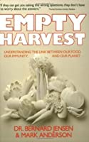 Empty Harvest: Understanding the Link Between Our Food, Our Immunity, and Our Planet