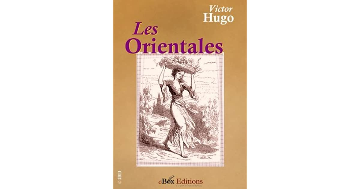 Les Orientales Recueil De Poèmes By Victor Hugo