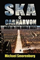 SKA@Carnarvon: War in the Bible Belt