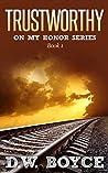 Trustworthy (On My Honor Series Book 1)