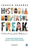 Historia Universal Freak: Un relato desde el Big Bang hasta el presente, a través de 1300 curiosidades