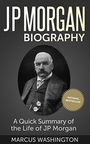 JP Morgan Biography: A Quick Summary of the Life of JP Morgan (JP Morgan, JP Morgan Biography, Successful People, Rich People, Biographies of Successful People)