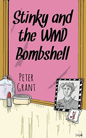 Stinky and the WMD Bombshell (Stinky Stories Book 29)