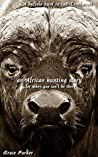 A buffalo hunt in the Timbavati: an African hunting story...for when you can't be there (African Hunting Stories Book 11)