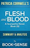 Flesh and Blood: by Patricia Cornwell (A Scarpetta Novel, Book 22) | Summary & Analysis