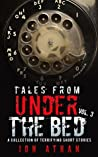 Tales From Under The Bed Vol. 3: A Collection of Terrifying Short Stories