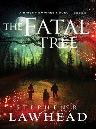 The Fatal Tree (Bright Empires #5)