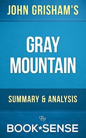 Gray Mountain By John Grisham Summary Analysis By Book Sense