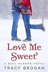 Love Me Sweet (Bell Harbor, #3)