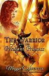 The Warrior and The Petulant Princess (Warriors After Dark, #1)