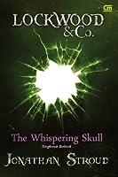 The Whispering Skull - Tengkorak Berbisik (Lockwood & Co., #2)