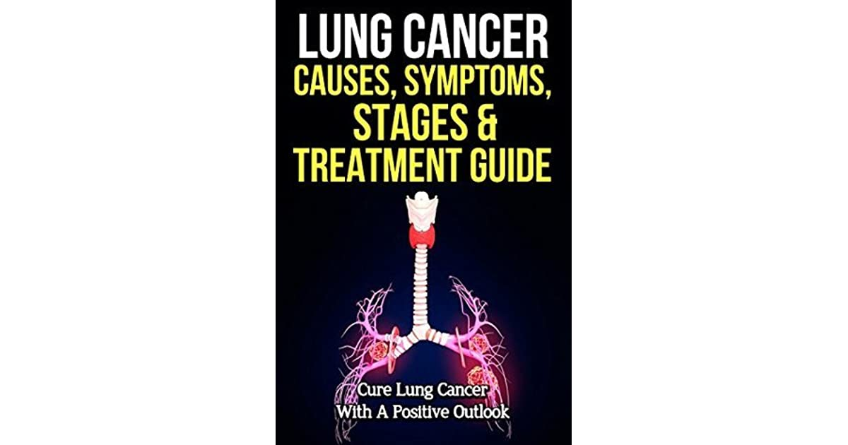 Lung Cancer Causes, Symptoms, Stages & Treatment Guide: Cure