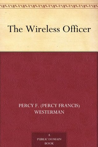 The Wireless Officer Percy F. Westerman, W.E. Wigfull