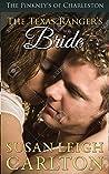The Texas Ranger's Bride (The Pinckney's of Charleston Romance #3)