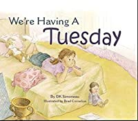 We're Having A Tuesday