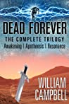Dead Forever: The Complete Trilogy