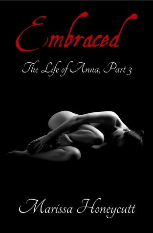 Ebook Embraced The Life Of Anna 3 By Marissa Honeycutt