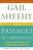 Passages in Caregiving: Essential Strategies for Caring for a Loved One