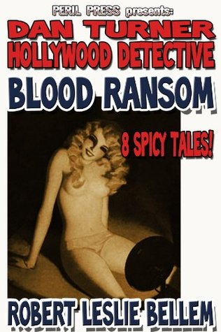 Blood Ransom - 8 Spicy Tales! [Illustrated] (Dan Turner Hollywood Detective)
