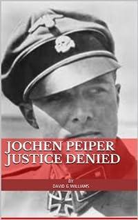 Jochen Peiper, Justice Denied?