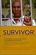 Survivor: The triumph of an ordinary man in the Khmer Rouge genocide