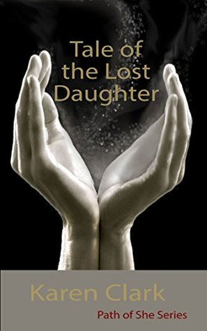 Tale of the Lost Daughter (Path of She Series Book 1)