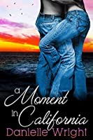 A Moment in California (Moments Book 2)