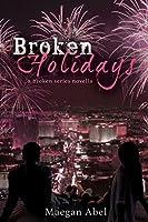 Broken Holidays: A Broken Novella (Broken #2.5)
