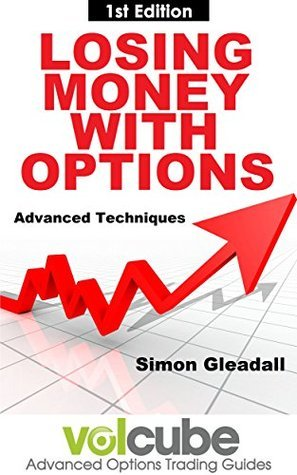 Losing Money With Options   Adv - Simon Gleadall