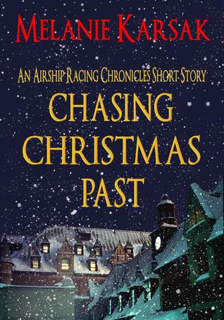 Chasing Christmas Past (The Airship Racing Chronicles, #0.5)