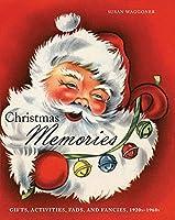 Christmas Memories: Gifts, Activities, Fads, and Fancies, 1920s-1960s
