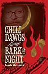 Chili Dawgs Always Bark at Night by Lewis Grizzard