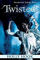 Twisted (Deathwind Trilogy, #1)
