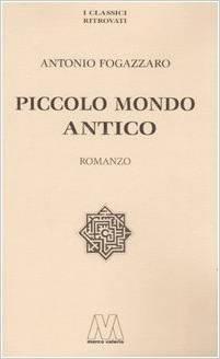 Piccolo mondo antico by Antonio Fogazzaro