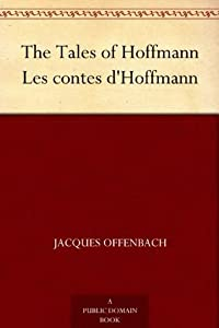 The Tales of Hoffmann Les contes d'Hoffmann