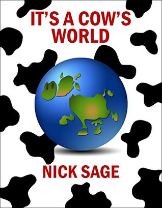 It's a Cow's World