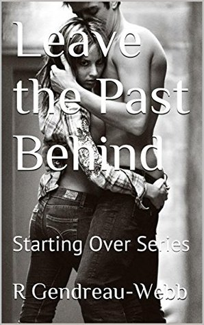 Leave the Past Behind: Starting Over Series