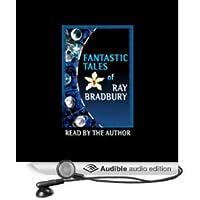 Fantastic Tales of Ray Bradbury [Unabridged]