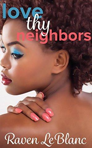 Love Thy Neighbors (Interracial BWWM BBW Menage)