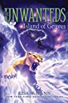 Island of Graves (Unwanteds, #6)